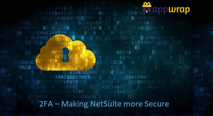 2FA - Making NetSuite more Secure - AppWrap